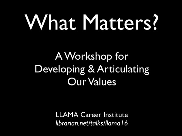 What Matters? A Workshop for Developing & Articulating Our Values